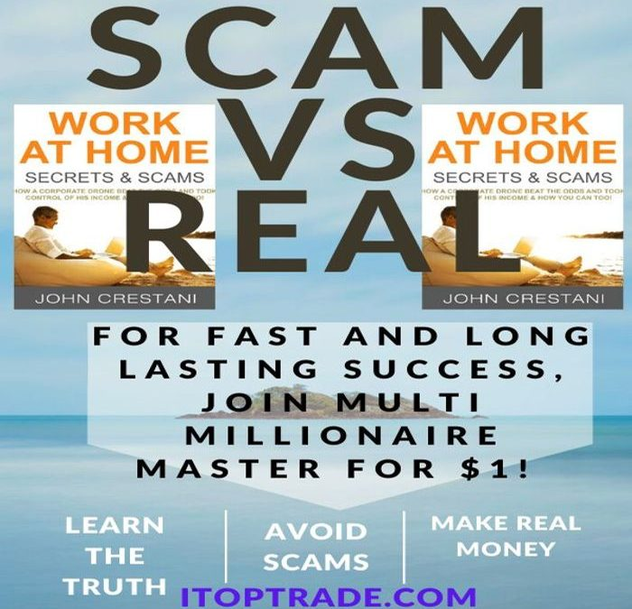 internet multi millionaire john crestani teams up with itoptrade com to help you know what to do to work successfully from home and avoid scams